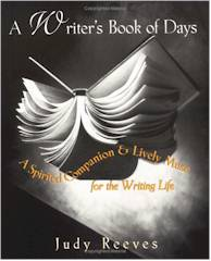 A Writer's Book of Days: A Spirited Companion and Lively Muse for the Writing Life by Judy Reeves